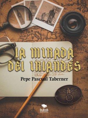 cover image of La mirada del irlandés