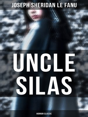 cover image of Uncle Silas (Horror Classic)