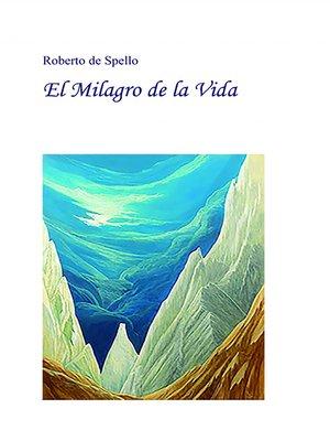 cover image of El milagro de la vida