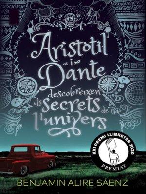 cover image of Aristòtil i Dante descobreixen els secrets de l'univers