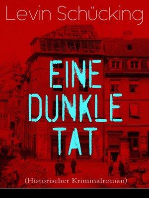 cover image of Eine dunkle Tat (Historischer Kriminalroman)