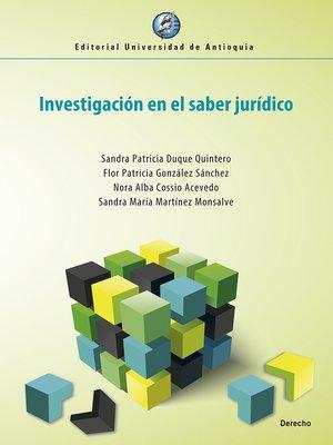 cover image of Investigación en el saber jurídico