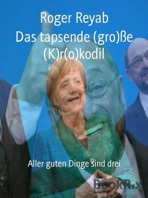 cover image of Das tapsende (gro)ße (K)r(o)kodil
