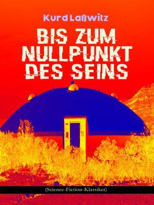 cover image of Bis zum Nullpunkt des Seins (Science-Fiction-Klassiker)