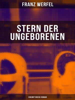 cover image of Stern der Ungeborenen (Zukunftsreise-Roman)
