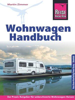 cover image of Reise Know-How Wohnwagen-Handbuch Der Praxis-Ratgeber für unbeschwerte Wohnwagen-Reisen