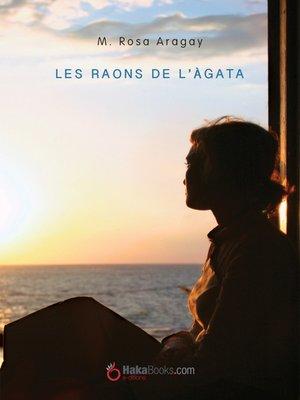 cover image of Les raons de l'Àgata