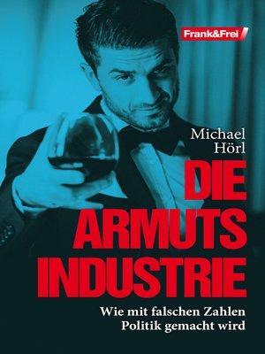 cover image of Die Armutsindustrie