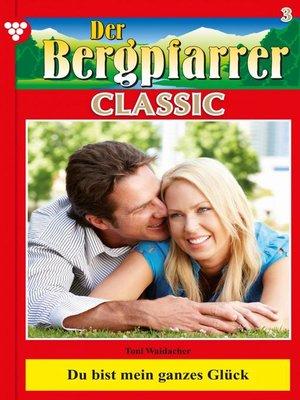 cover image of Der Bergpfarrer Classic 3 – Heimatroman