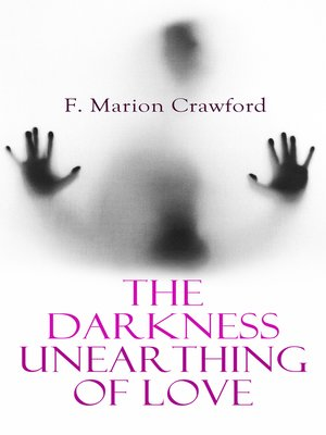 cover image of The Darkness Unearthing of Love