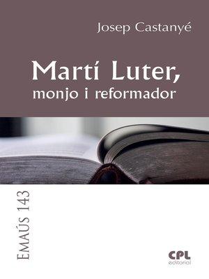 cover image of Martí Luter, monjo i reformador