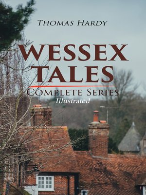 cover image of WESSEX TALES--Complete Series (Illustrated)