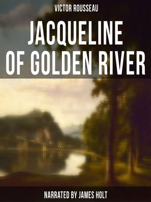 cover image of Jacqueline of Golden River