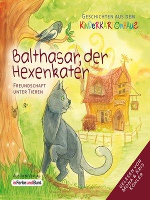 cover image of Balthasar, der Hexenkater--Freundschaft unter Tieren