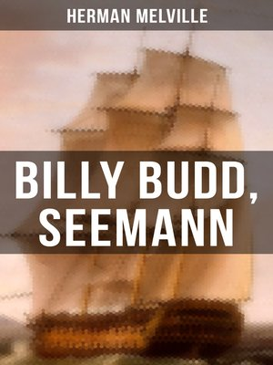 the story of adam and eve in herman melvilles billy budd Edward edinger - melville's moby dick billy budd24 by the middle of the twentieth in the garden of eden and then forbidding adam and eve to eat of.