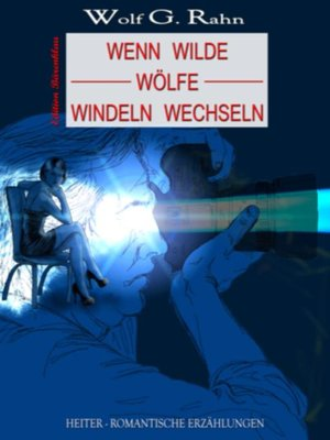 cover image of Wenn wilde Wölfe Windeln wechseln