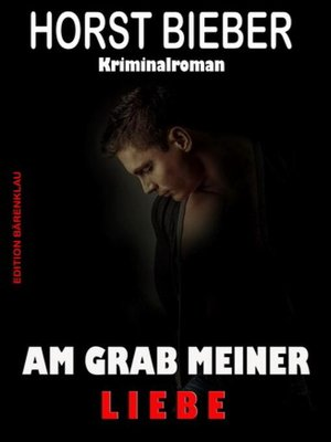 cover image of Am Grab meiner Liebe