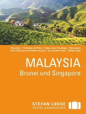 cover image of Stefan Loose Reiseführer Malaysia, Brunei und Singapore