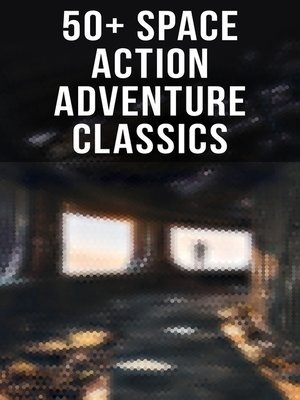 cover image of 50+ Space Action Adventure Classics