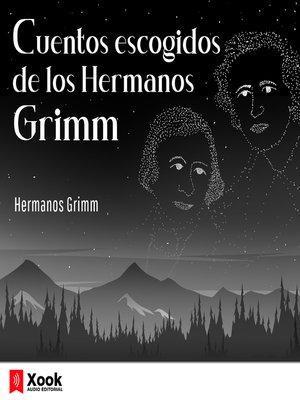 cover image of Cuentos escogidos de los Hermanos Grimm