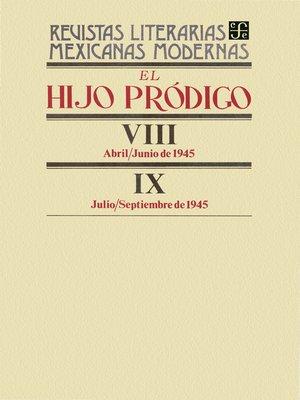 cover image of El hijo pródigo VIII, abril-junio de 1945-IX, julio-septiembre de 1945