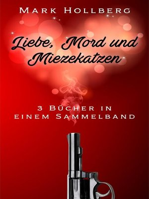 cover image of Liebe, Mord und Miezekatzen