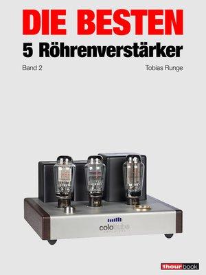 cover image of Die besten 5 Röhrenverstärker (Band 2)