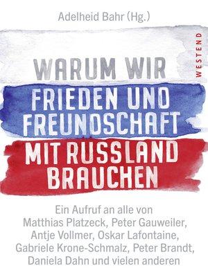 cover image of Warum wir Frieden und Freundschaft mit Russland brauchen