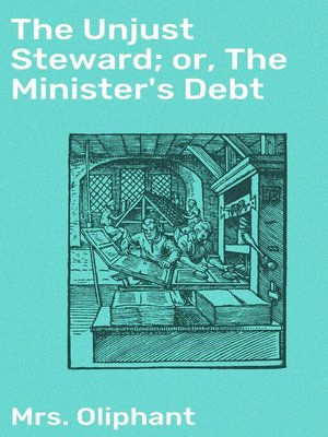 cover image of The Unjust Steward; or, the Minister's Debt