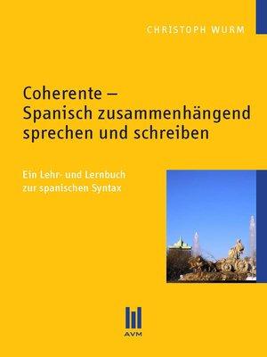 cover image of Coherente--Spanisch zusammenhängend sprechen und schreiben