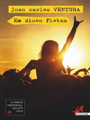 cover image of Em diuen Fletxa