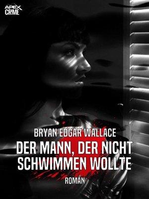 cover image of DER MANN, DER NICHT SCHWIMMEN WOLLTE