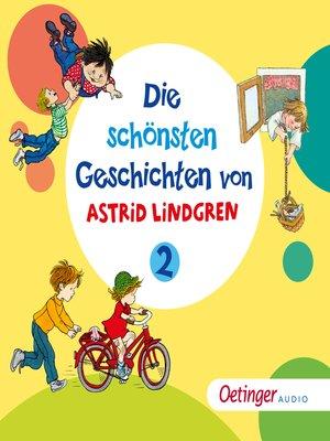 cover image of Die schönsten Geschichten von Astrid Lindgren 2