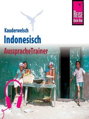 cover image of Reise Know-How Kauderwelsch AusspracheTrainer Indonesisch