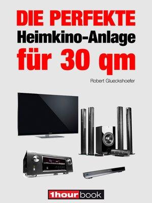 cover image of Die perfekte Heimkino-Anlage für 30 qm
