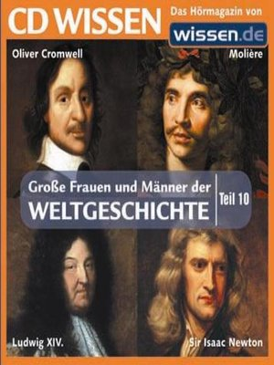 cover image of Teil 10: Oliver Cromwell, Moliere, Ludwig XIV., Sir Isaac Newton