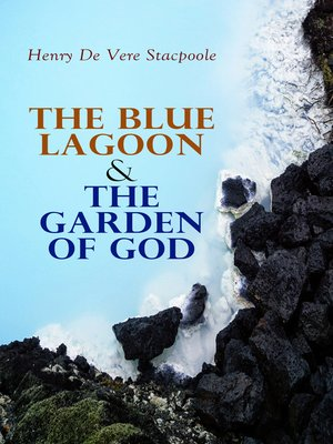 cover image of The Blue Lagoon & the Garden of God