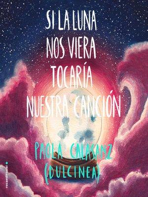 cover image of Si la luna nos viera tocaría nuestra canción