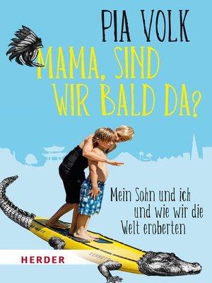 "cover image of ""Mama, sind wir bald da?"""