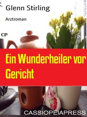 cover image of Ein Wunderheiler vor Gericht