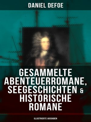 cover image of Gesammelte Abenteuerromane, Seegeschichten & Historische Romane (Illustrierte Ausgaben)