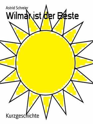 cover image of Wilmar ist der Beste