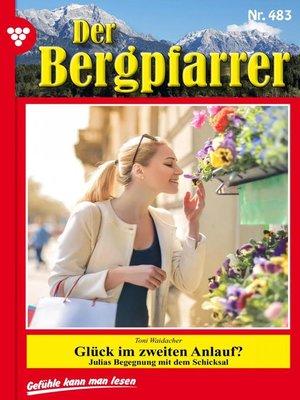 cover image of Der Bergpfarrer 483 – Heimatroman
