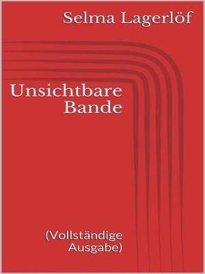 cover image of Unsichtbare Bande (Vollständige Ausgabe)
