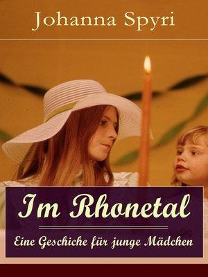 cover image of Im Rhonetal--Eine Geschiche für junge Mädchen