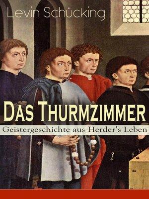 cover image of Das Thurmzimmer--Geistergeschichte aus Herder's Leben