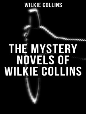 cover image of THE MYSTERY NOVELS OF WILKIE COLLINS