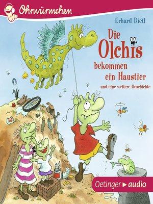 cover image of Ohrwürmchen. Die Olchis bekommen ein Haustier und eine weitere Geschichte