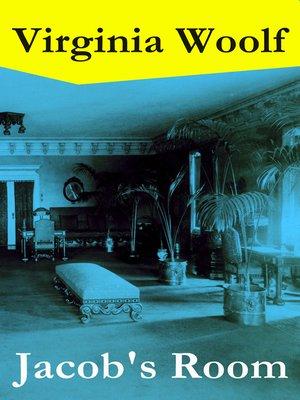 cover image of Jacob's Room (The Original 1922 Hogarth Press Edition)