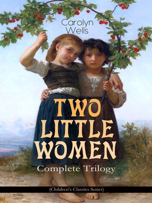 cover image of Two Little Women – Complete Trilogy (Children's Classics Series)
